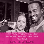 How Body Positivity Can Help Everyone Train & Race Better