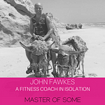 What a personal trainer does in isolation   John Fawkes